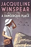 Dangerous Place, A (Maisie Dobbs Mystery Series)