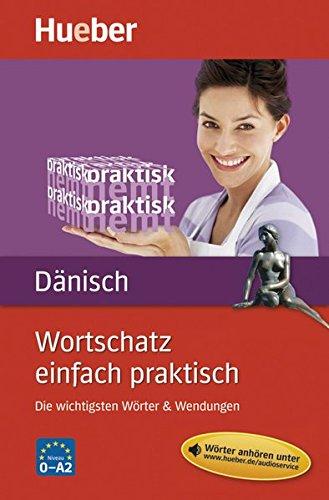 Wortschatz einfach praktisch – Dänisch: Die wichtigsten Wörter & Wendungen / Buch mit MP3-Download