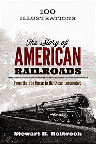 The Story of American Railroads: From the Iron Horse to the