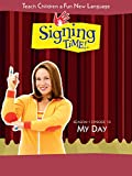 Signing Time Season 1 Episode 10: My Day