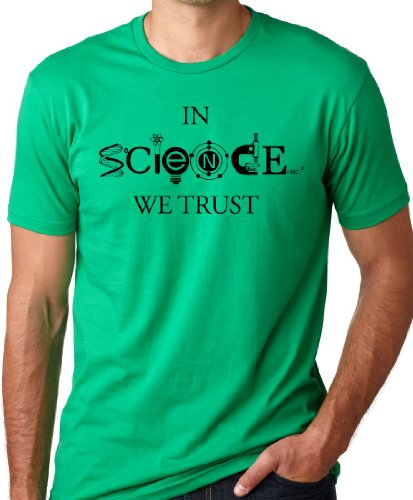 In Science We Trust Cool T-Shirt Funny Atheist Tee Green ()