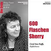 600 Flaschen Sherry: Carol Ann Duffy (Mutige Frauen verändern die Welt) | Barbara Sichtermann, Ingo Rose