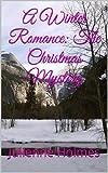 A Winter Romance: The Christmas Mystery