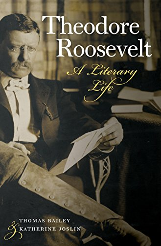 (Theodore Roosevelt: A Literary Life)