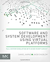 Software and System Development using Virtual Platforms Front Cover