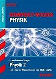 Kompakt-Wissen Gymnasium - Physik Oberstufe Band 2