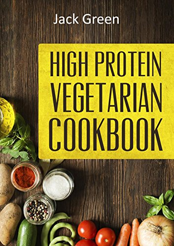 Vegetarian: High Protein Vegetarian Diet-Low Carb & Low Fat Recipes On A Budget( Crockpot,Slowcooker,Cast Iron) (Vegetarian,Vegetarian Cookbook,Vegetarian ... low carb,Vegetarian low fat) by Jack Green