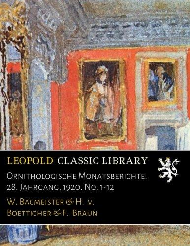 Ornithologische Monatsberichte. 28. Jahrgang. 1920. No. 1-12 (German Edition) pdf epub