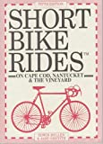 Front cover for the book Short Bike Rides on Cape Cod, Nantucket & the Vineyard by Edwin Mullen