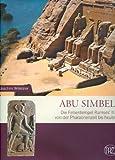 Abu Simbel: Felsentempel Ramses des Grossen (Zaberns Bildbande Zur Archaologie) (German Edition), Joachim Willeitner, Willeitner, 3805342268