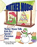 Mother Mouse Tells Kids Her Special Christmas Story, Darcie Mae, 1936352532