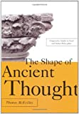 The Shape of Ancient Thought, Thomas McEvilley, 1581152035