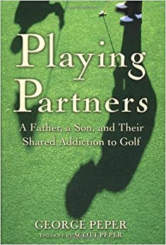 Book Playing Partners: A Father and Son and Their Shared Passion for Golf