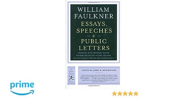 essays speeches public letters william faulkner james b  essays speeches public letters william faulkner james b meriwether 9780812971378 com books