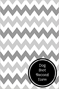 Dog Shot Record Form: Pet Log Book