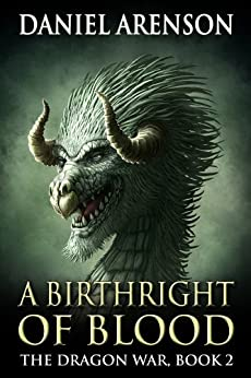 A Birthright of Blood (The Dragon War Book 2) by [Arenson, Daniel]