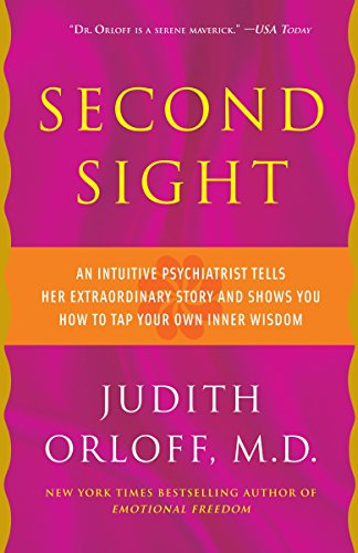 Pdf Spirituality Second Sight: An Intuitive Psychiatrist Tells Her Extraordinary Story and Shows You How to Tap Your Own Inner Wisdom