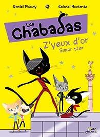 Z'Yeux d'or super star ! - Les Chabadas T. 2 par Colonel Moutarde
