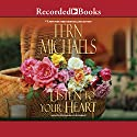 Listen to Your Heart Audiobook by Fern Michaels Narrated by Barbara Rosenblat