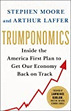 img - for Trumponomics: Inside the America First Plan to get our Economy Back on Track book / textbook / text book
