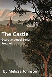 The Castle, Prequel to the Guardian Angel Series