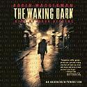 The Waking Dark Audiobook by Robin Wasserman Narrated by Mark Deakins