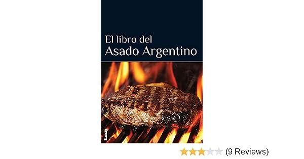 El libro del asado argentino (Spanish Edition): Eduardo ...