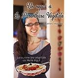Un Repas à La Parenthèse Végétale: Recettes véganes (La Cuisine Bio Végétale de Melle Pigut) (French Edition)