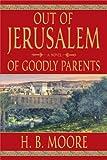 Out of Jerusalem, Vol. 1: Of Goodly Parents
