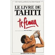 La Livre De Tahiti TE Fenua