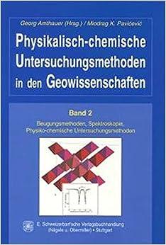 Physikalisch-chemische Untersuchungsmethoden in den Geowissenschaften, Bd.2, Beugungsmethoden, Spektroskopie, Physio-chemische Untersuchungsmethoden