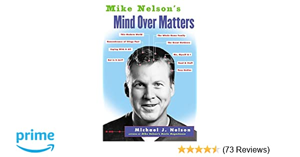 Mike Nelson's Mind over Matters: Michael J Nelson: 9780060936143