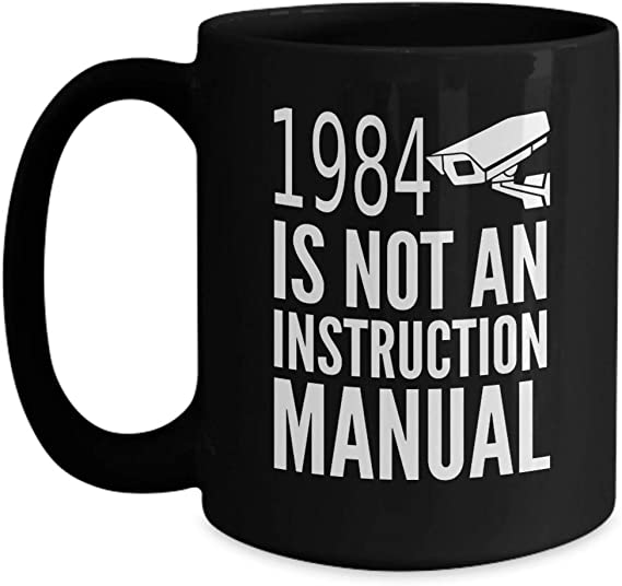 Funny Libertarian Coffee Mug 1984 Is Not An Instruction Manual