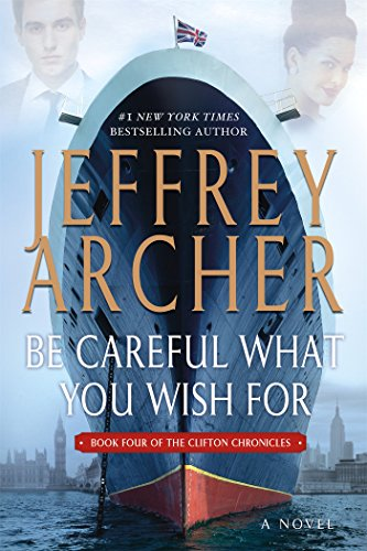 Book cover from Be Careful What You Wish For: A Novel (The Clifton Chronicles) by Jeffrey Archer