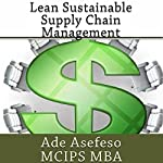 Lean Sustainable Supply Chain Management | Ade Asefeso MCIPS MBA