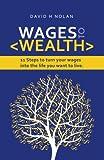 Wages to Wealth, David H. Nolan, 064655381X