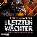 Die letzten Wächter Audiobook by Sergej Lukianenko Narrated by Oliver Brod