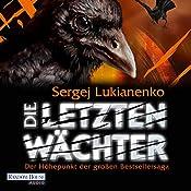 Die letzten Wächter   Sergej Lukianenko
