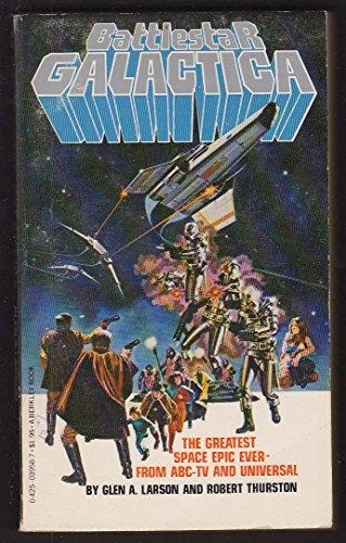 (Glen A Larson & Robert Thurston: Battlestar Galactica TV tie-in 1st pb ed 1978)