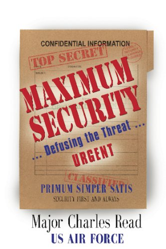 Amazon maximum security defusing the threat ebook charles maximum security defusing the threat by read major usaf ret charles fandeluxe Epub
