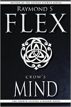 Crow 39:s Mind: Volume 4 (The Crystal Kingdom)