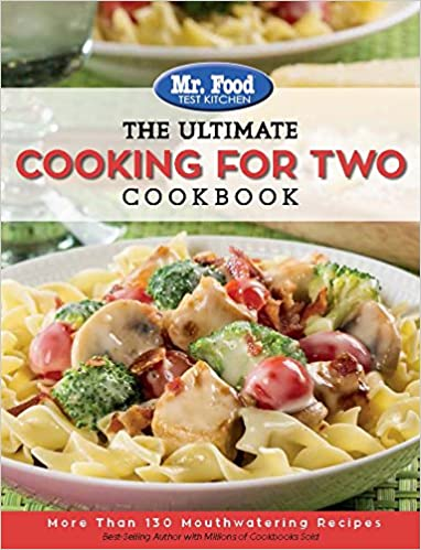 Mr food test kitchen the ultimate cooking for two cookbook more mr food test kitchen the ultimate cooking for two cookbook more than 130 mouthwatering recipes the ultimate cookbook series mr food test kitchen forumfinder Gallery