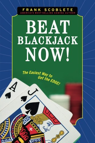Beat Blackjack Now!: The Easiest Way to Get the Edge! PDF