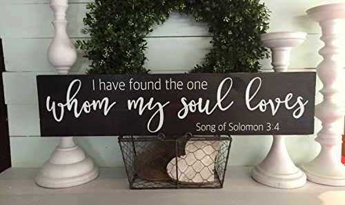 I Have Found The One Whom My Soul Loves I Have Found The One Whom My Soul Loves Sign Rustic Home Decor Wood Sign Rustic Sign Custom ()