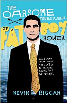 Book The Oarsome Adventures of a Fat Boy Rower: How I Went from Couch Potato to Atlantic Rowing Race Winner