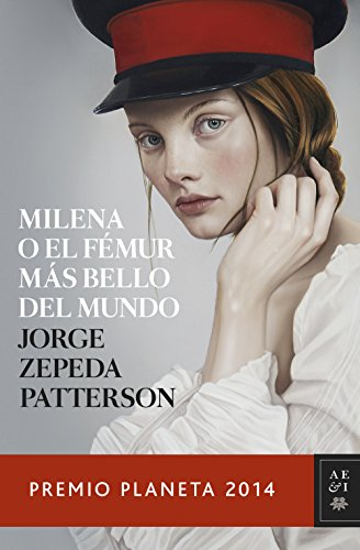 Milena o el fémur más bello del mundo (Volumen independiente) (Spanish Edition)