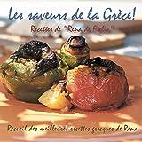 """Les Saveurs de la Grece!: Recettes de """"Rena de Ftelia"""" - Recueil Des Meilleures Recettes Grecques de Rena."""
