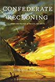 Confederate Reckoning: Power and Politics in the