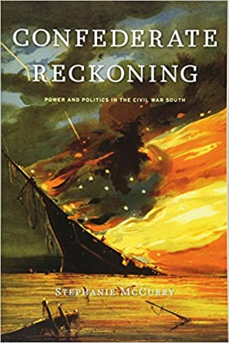 Confederate Reckoning: Power and Politics in the Civil War South