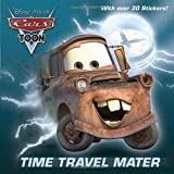 Time Travel Mater (Disney/Pixar Cars), Frank Berrios, 0736431071